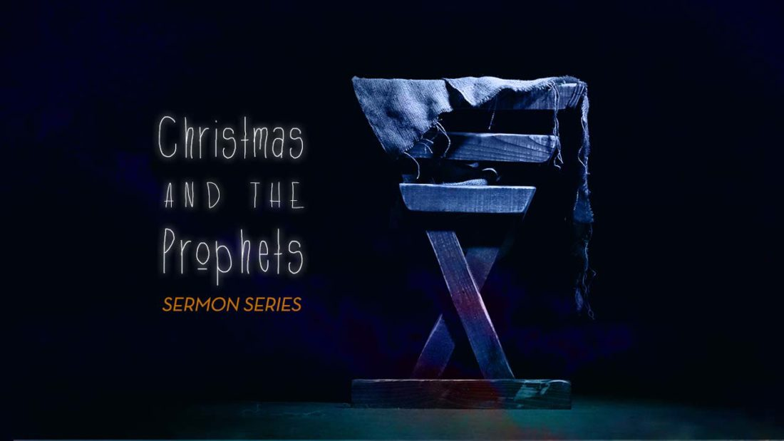 Christmas and the Prophets, sermon series